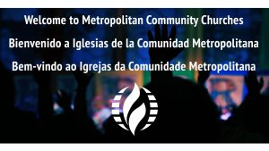 Welcome to Metropolitian Community Churches