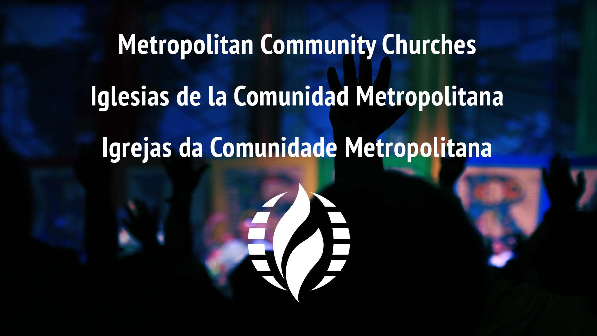 Welcome to Metropolitan Community Churches